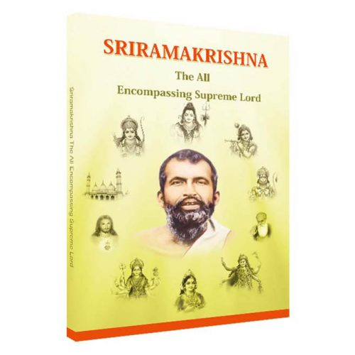 Sri Ramakrishna – The All Encompassing Supreme Lord