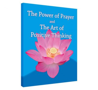 The Power of Prayer and The Art of Positive Thinking