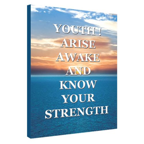 Youth, Arise, Awake and know your strength